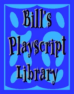 BILL'S PLAYSCRIPT LIBRARY